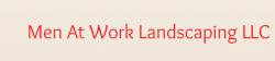 Men At Work Landscaping LLC logo